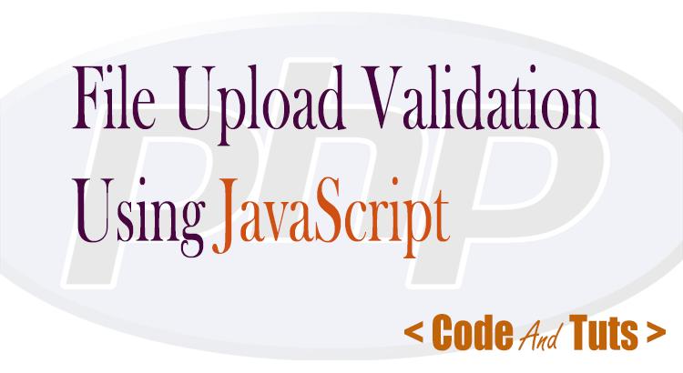JavaScript file upload validation