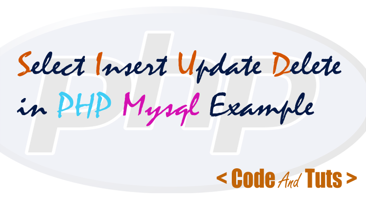 Select Insert Update Delete in PHP MySQL