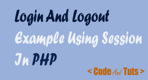 login and logout session using php