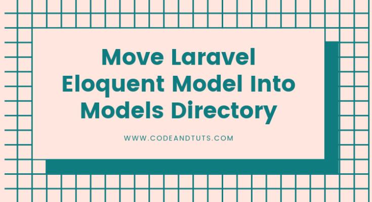 move-laravel-model-into-models-directory