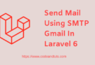 send-mail-smtp-gmail-laravel-6